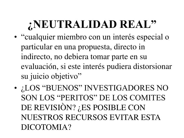 """¿NEUTRALIDAD REAL"""""""
