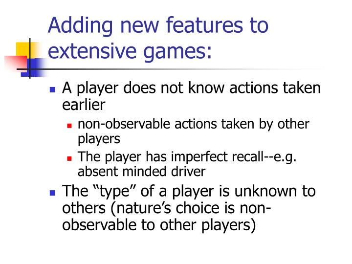 Adding new features to extensive games: