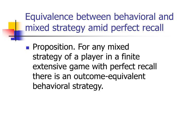 Equivalence between behavioral and mixed strategy amid perfect recall