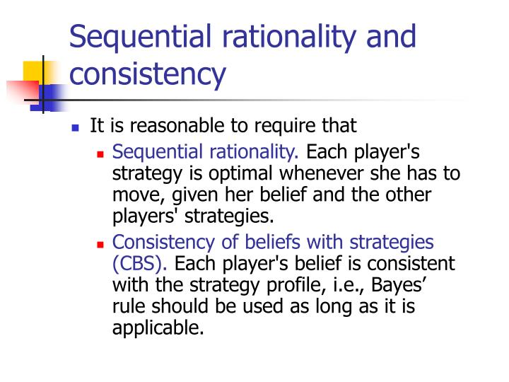Sequential rationality and consistency