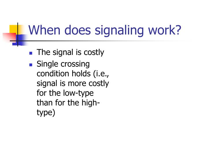 The signal is costly