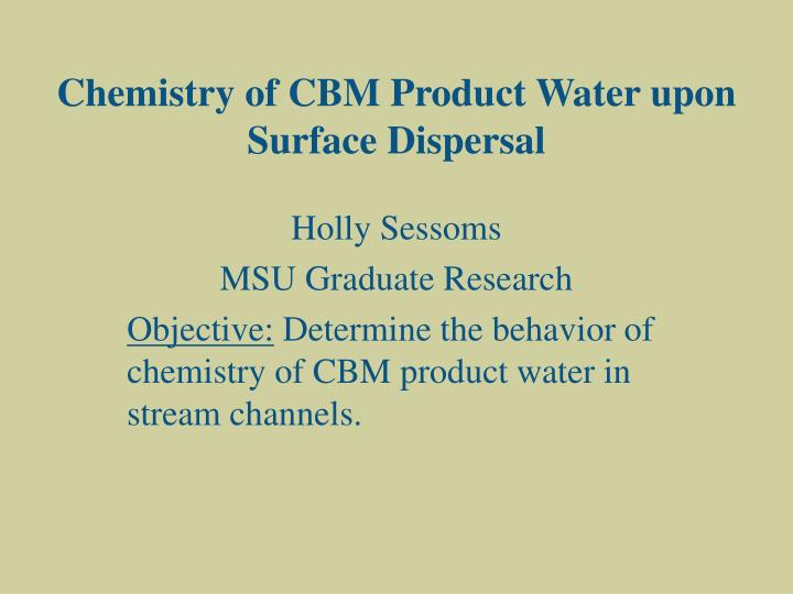 Chemistry of CBM Product Water upon Surface Dispersal