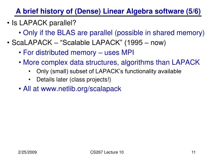A brief history of (Dense) Linear Algebra software (5/6)