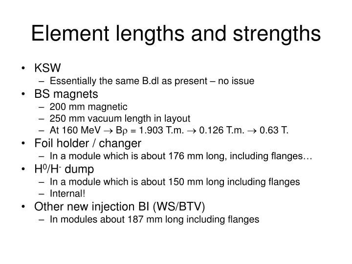 Element lengths and strengths