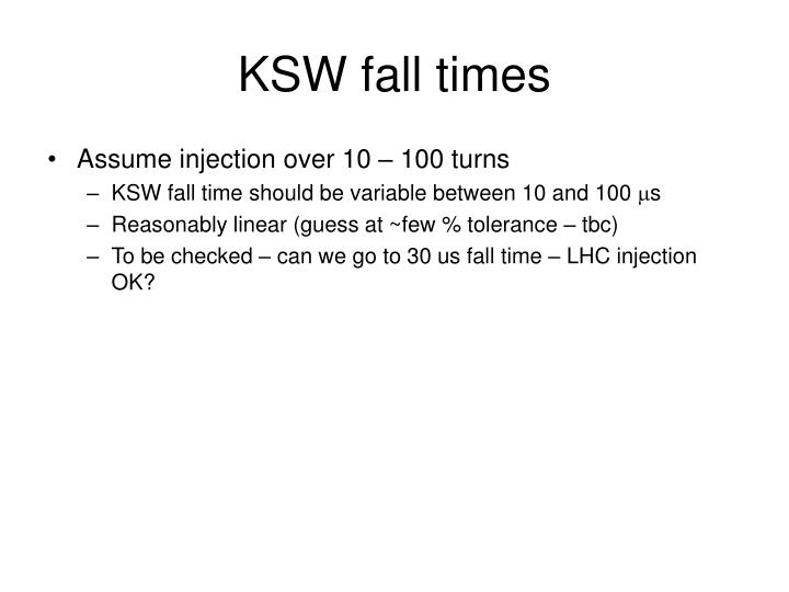 KSW fall times