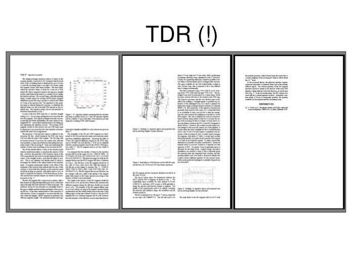 TDR (!)