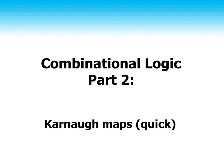 Combinational logic part 2