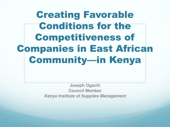 Creating Favorable Conditions for the Competitiveness of Companies in East African Community—in Ke...