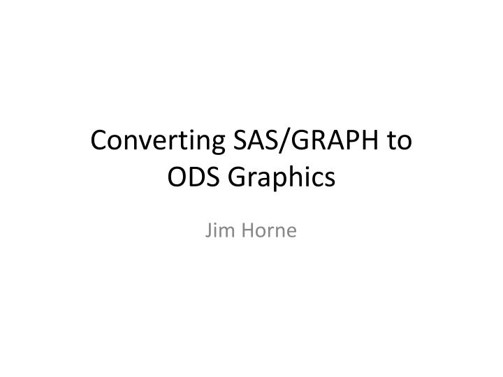 Converting sas graph to ods graphics
