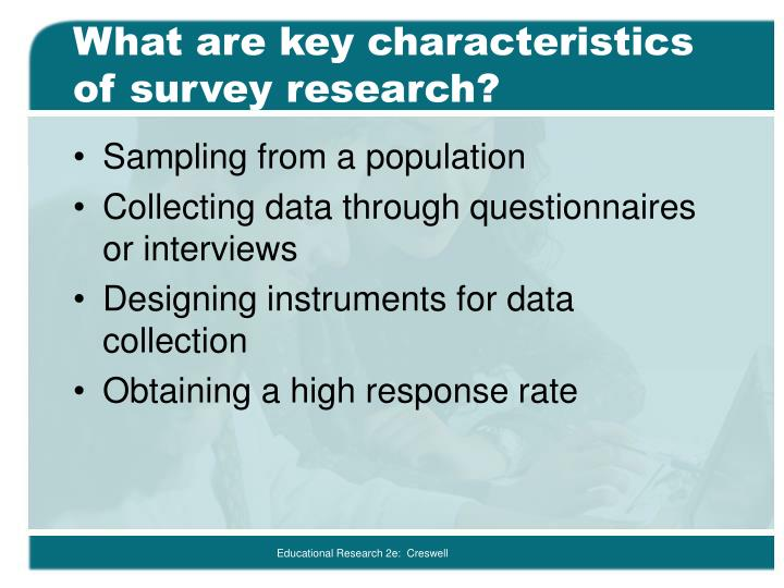 What are key characteristics of survey research?