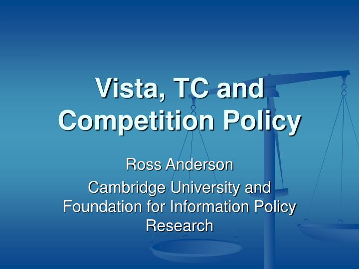 Vista tc and competition policy