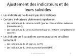 ajustement des indicateurs et de leurs subsides