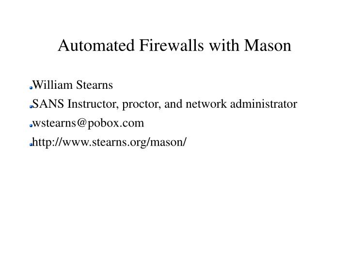 Automated firewalls with mason