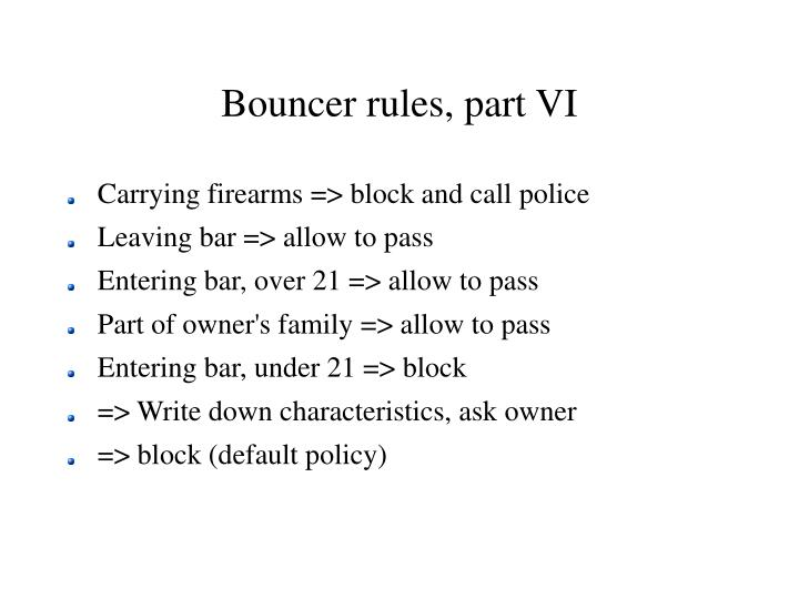 Bouncer rules, part VI
