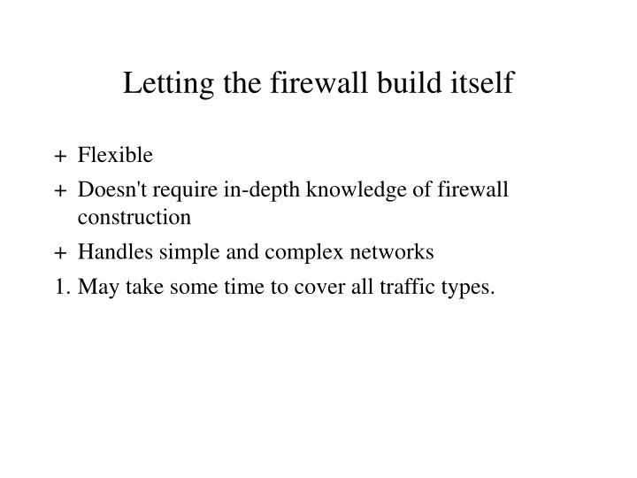 Letting the firewall build itself