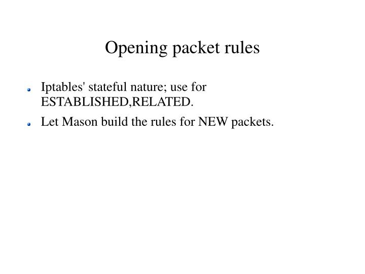 Opening packet rules