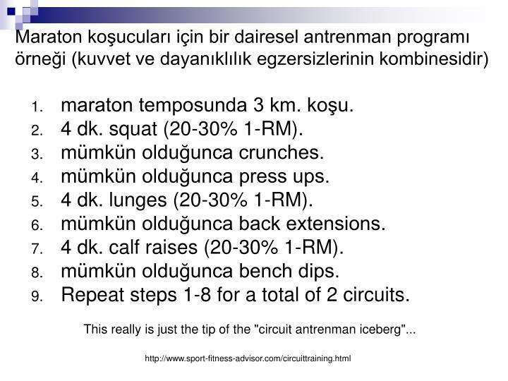 Maraton koşucuları için bir dairesel antrenman programı örneği (kuvvet ve dayanıklılık egzersizlerinin kombinesidir)