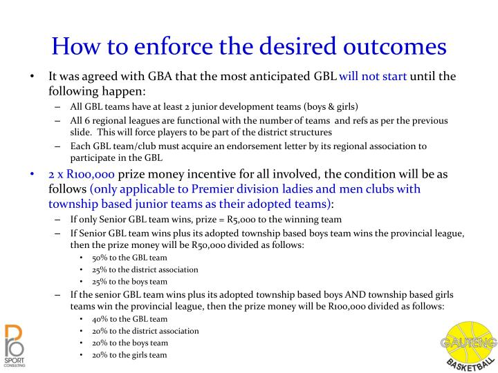How to enforce the desired outcomes