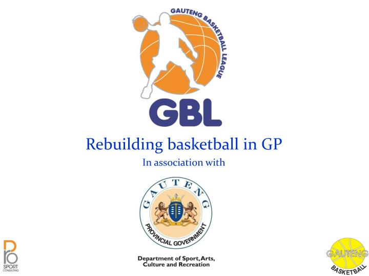 Rebuilding basketball in gp in association with