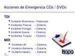 acciones de emergencia cds dvds