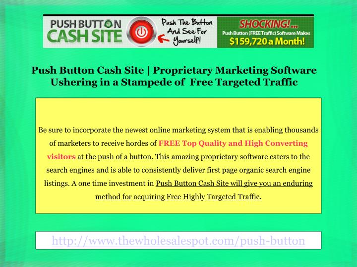 Push Button Cash Site | Proprietary Marketing Software