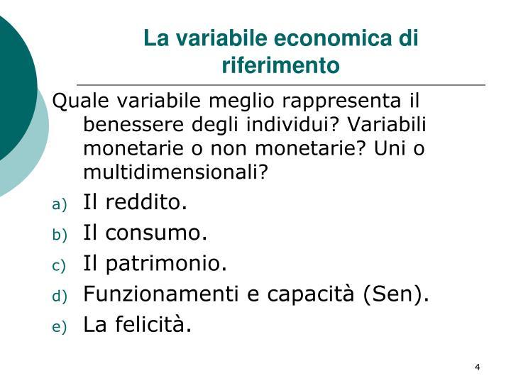 La variabile economica di riferimento