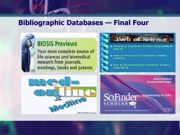 Bibliographic Databases — Final Four