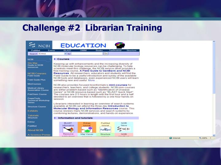 Challenge #2  Librarian Training