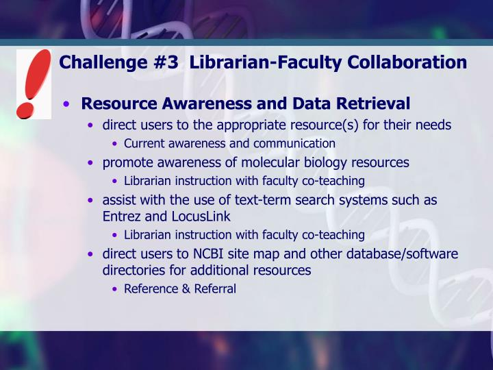 Challenge #3  Librarian-Faculty Collaboration