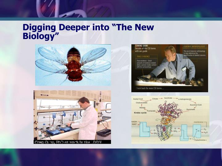 "Digging Deeper into ""The New Biology"""