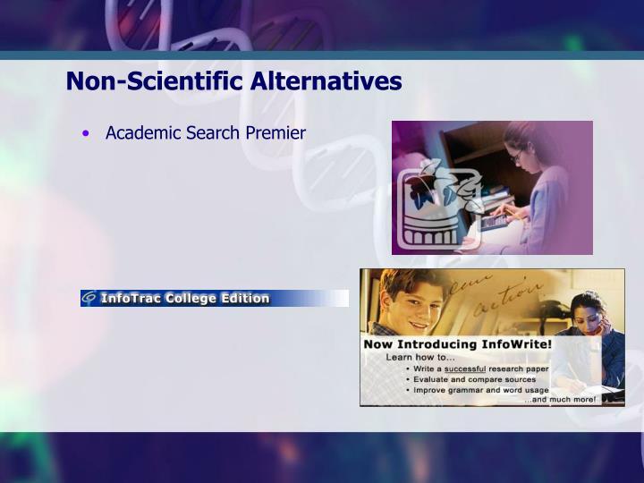 Non-Scientific Alternatives