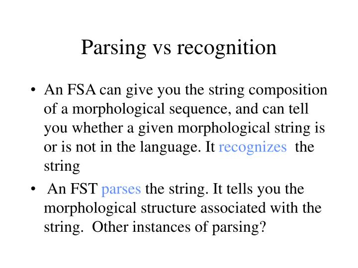 Parsing vs recognition