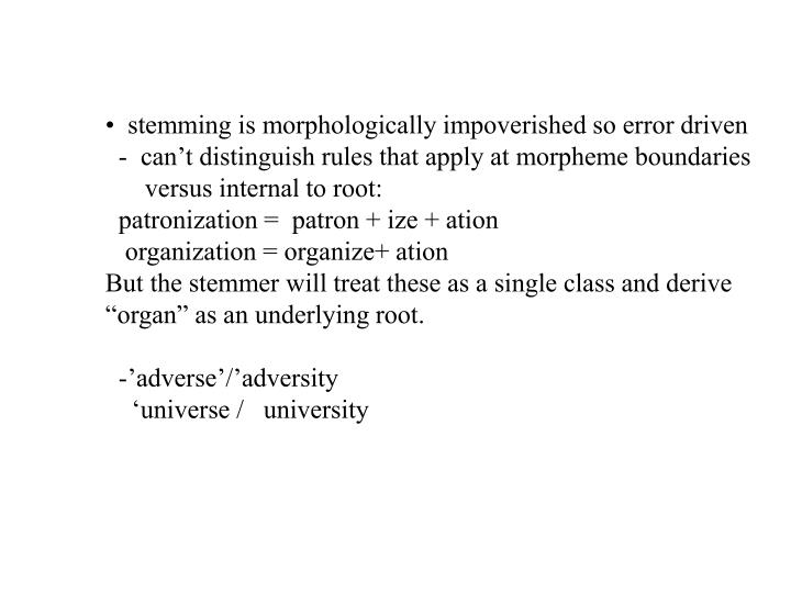 stemming is morphologically impoverished so error driven
