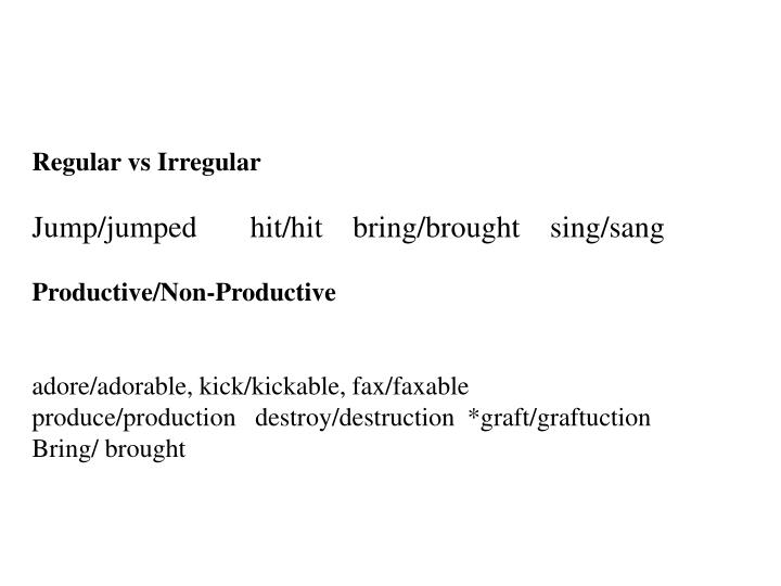 Regular vs Irregular