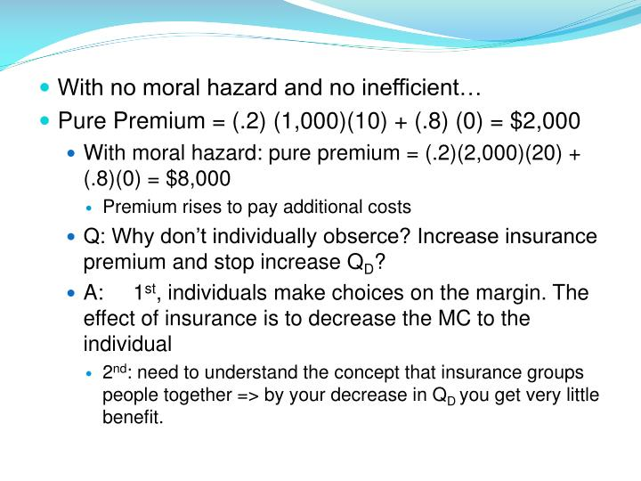 With no moral hazard and no inefficient…