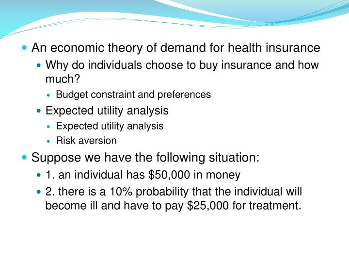 An economic theory of demand for health insurance