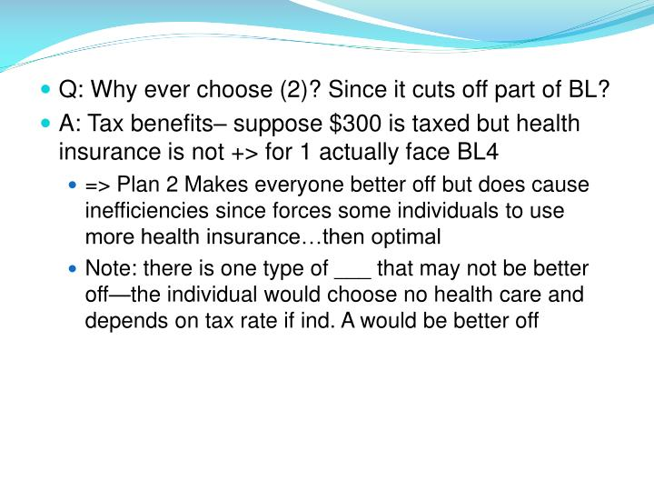 Q: Why ever choose (2)? Since it cuts off part of BL?
