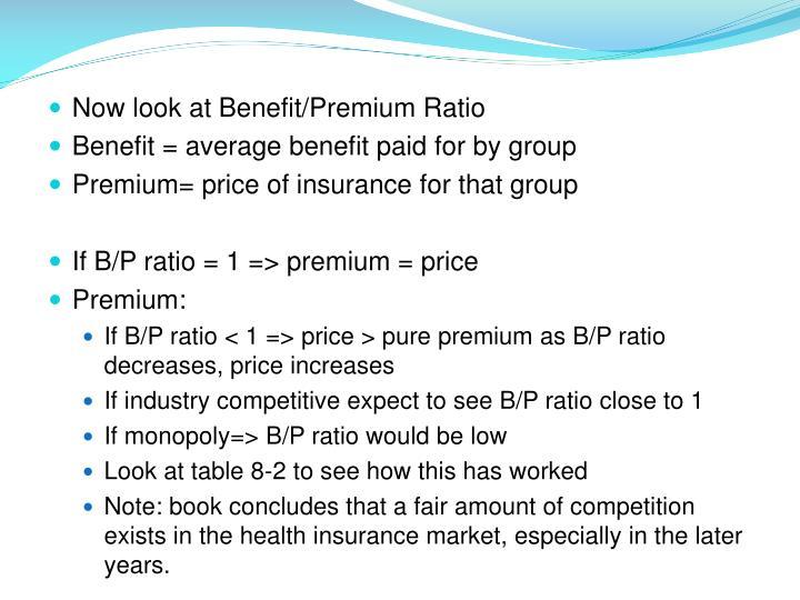 Now look at Benefit/Premium Ratio