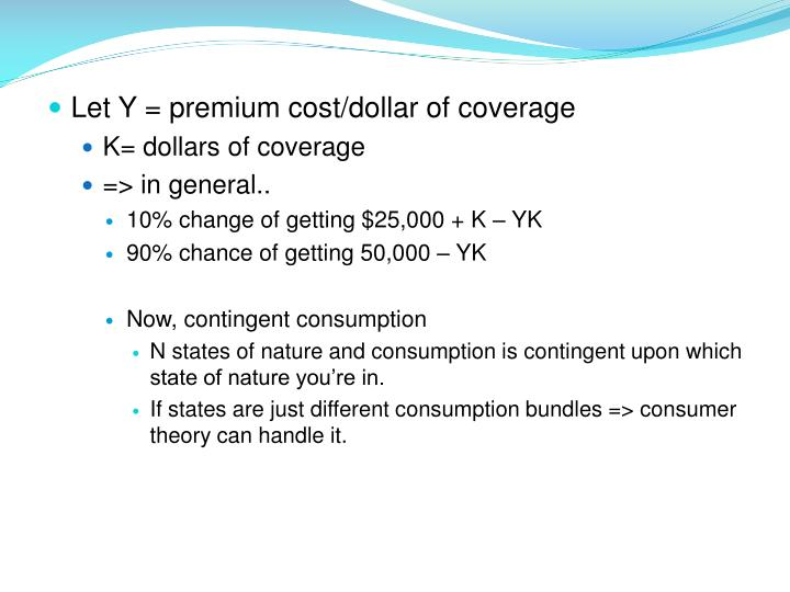 Let Y = premium cost/dollar of coverage