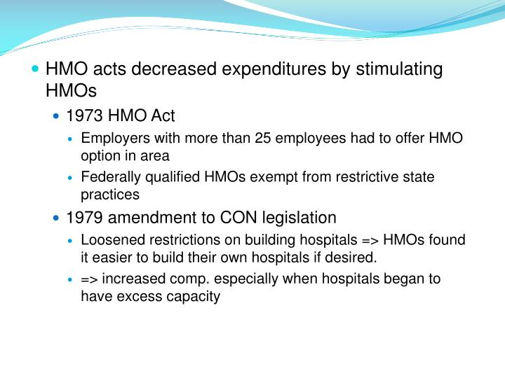 HMO acts decreased expenditures by stimulating HMOs