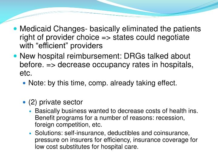 """Medicaid Changes- basically eliminated the patients right of provider choice => states could negotiate with """"efficient"""" providers"""