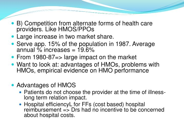 B) Competition from alternate forms of health care providers. Like HMOS/PPOs