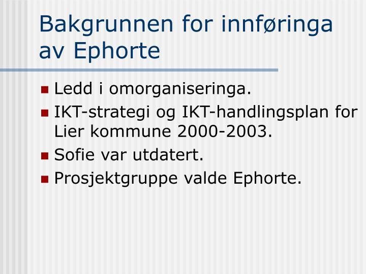 Bakgrunnen for innføringa av Ephorte