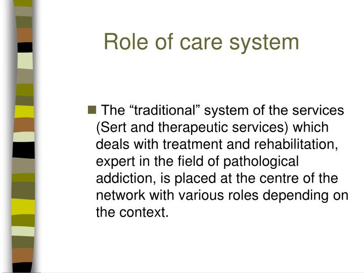 Role of care system