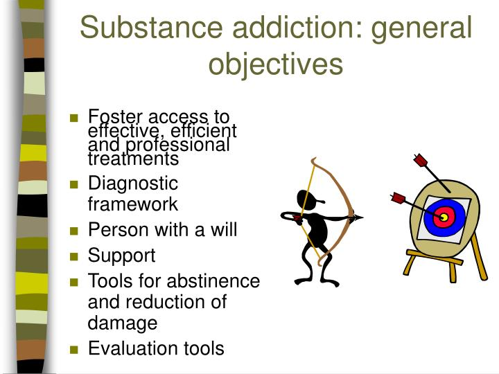 Substance addiction: general objectives