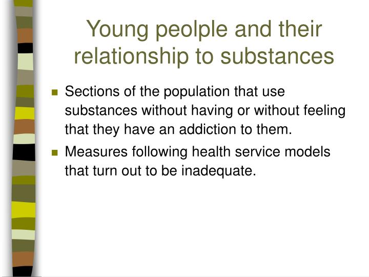 Young peolple and their relationship to substances