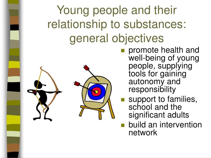 Young people and their relationship to substances: general objectives
