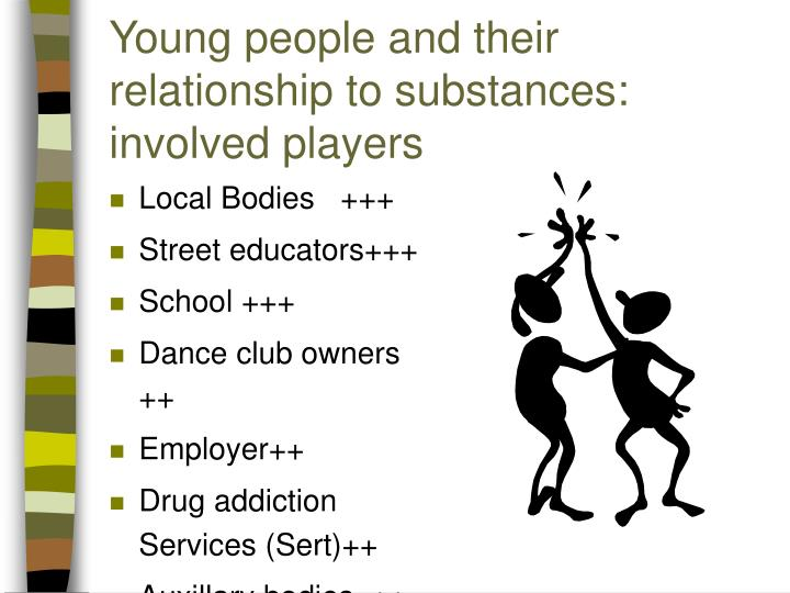 Young people and their relationship to substances: involved players