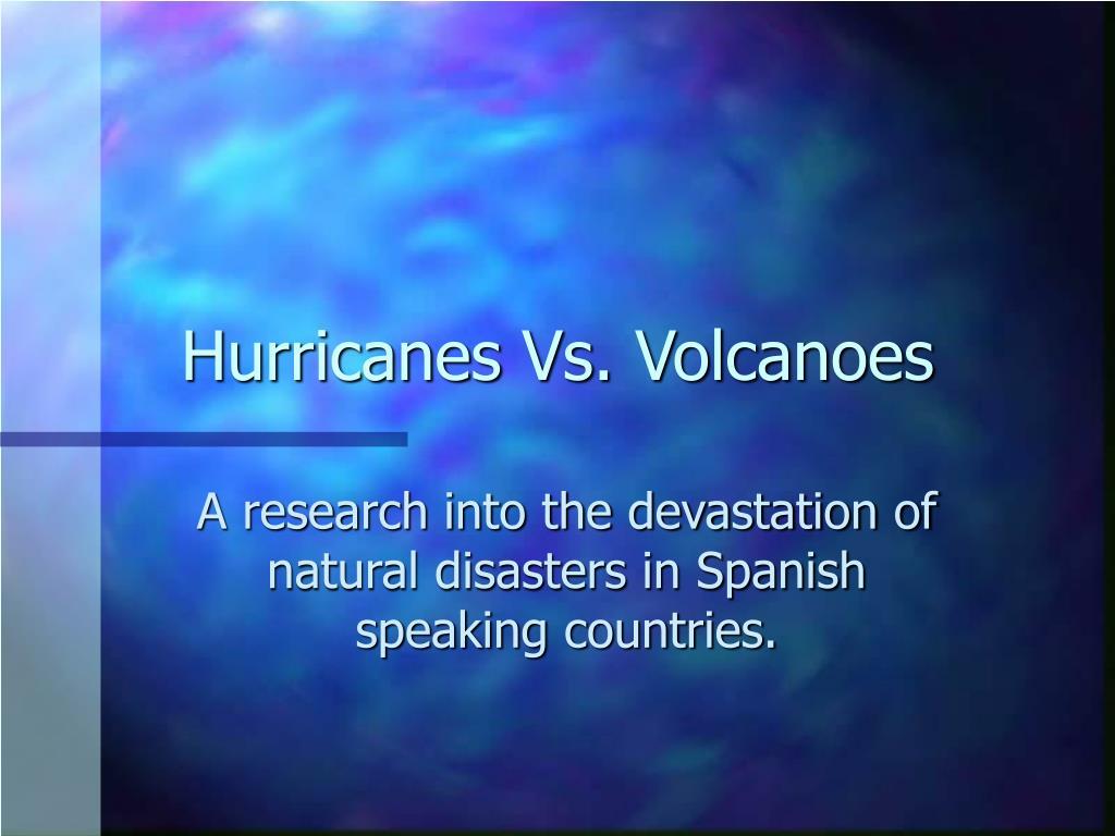 Hurricanes Vs. Volcanoes