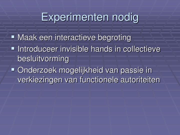 Experimenten nodig